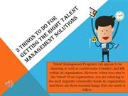3 Things to Do For Getting the Right Talent Management Solutions
