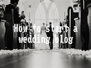 How to start a wedding blog by Tips2blog