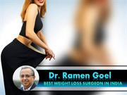 Dr Ramen Goel Fix Fat Problems with Best Weight Loss Surgeon in India