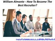 William Almonte - How To Become The Best Recruiter