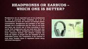 Headphones or Earbuds – Which one is better
