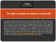 To add a Gmail account to android