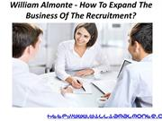 William Almonte - How To Expand The Business Of The Recruitment