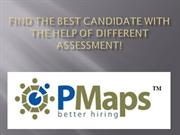 Find the best candidate with the help of different assessment!