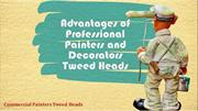Advantages of Professional Painters and Decorators Tweed Heads