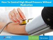 How To Control High Blood Pressure Without Medication