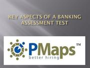 Key aspects of a Banking Assessment Test