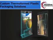 Custom Thermoformed Plastic Packaging Solutions