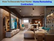 How To Decorate Your Home - Home Remodeling Contractors