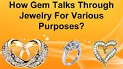 How Gem Talks Through Jewelry For Various Purposes?