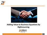 Adding Value to Business Equations by Rightsourcing