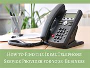 How To Find The Ideal Telephone Service Provider For Your Business