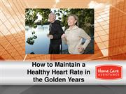 How to Maintain a Healthy Heart Rate in the Golden Years