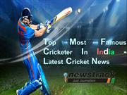 Top Most Famous Cricketer In India - Latest Cricket News