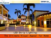 LED Strip Lighting: The Ultimate Visual Appeal for Home