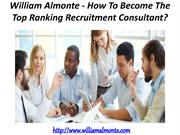 William Almonte - How To Become The Top Ranking Recruitment Consultant
