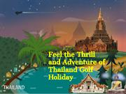 Feel the Thrill and Adventure of Thailand Golf Holiday