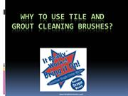 Why to use Tile and Grout Cleaning Brushes