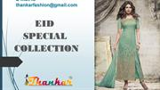 EID SPECIAL NEW COLLECTION DESIGNER SUITS