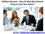 William Almonte - How To Start Recruitment Process From Your Home