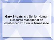 Gary Shoats - Senior HR Manager at an established IT Firm in Tennessee