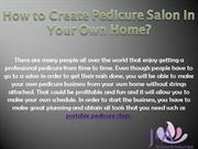 How to Create Pedicure Salon in Your Own