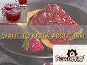 Want To Know About Jam