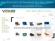 Buy Commercial Furniture For Your Office With Reasonable Prices