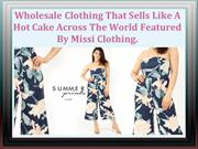Missi Clothing-Wholesale Clothing That Connects With The End Consumer