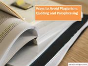 Ways to Avoid Plagiarism: Quoting and Paraphrasing