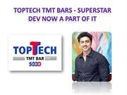 Toptech TMT Bars - Superstar Dev Now a Part Of It