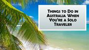 Things to Do in Australia When You're a Solo Traveler