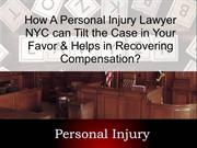 How A Personal Injury Lawyer NYC can Tilt the Case in Your Favor & Hel