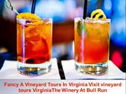 Fancy A Vineyard Tours In Virginia Visit vineyard tours VirginiaThe Wi