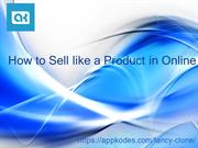 How to Sell like a Product in Online