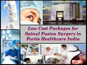Low Cost Packages for Spinal Fusion Surgery in Fortis Healthcare India