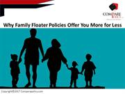 Why Family Floater Policies Offer You More for Less