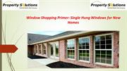 Window Shopping Primer: Single Hung Windows for New Homes