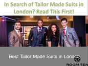 In Search of Tailor Made Suits in London? Read This First!