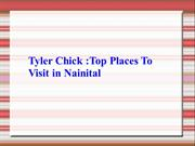 Tyler Chick -Top Places To Visit in Nainital