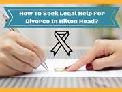 Seeking Legal Help From Experts For Divorce Remain in Hilton Head