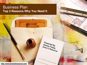 Top 3 Reasons Why You Need  A Business Plan