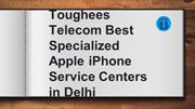 Best Specialized Apple iPhone Service Centers in Delhi