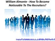 William Almonte - How To Become Noticeable To The Recruiters