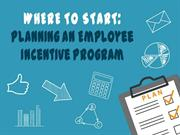 Where to Start: Planning an Employee Incentive Program