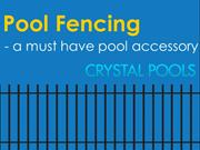 Pool Fences – A must have pool accessory