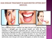 Treat your Gums With Gum Disease Treatment in Manchester