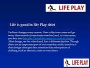 Life Play – For Men Shirts
