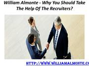 William Almonte - Why You Should Take The Help Of The Recruiters
