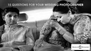 15 Questions for Your Wedding Photographer